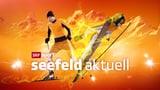Ski nordisch: Seefeld aktuell