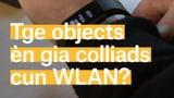 Laschar ir video «Tge objects èn gia colliads cun WLAN?»