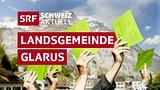 «Schweiz aktuell extra - Landsgemeinde Glarus» (Artikel enthält Bildergalerie)