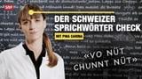 Video «Sprichwörter: «Vo Nüt chund Nüt»» abspielen