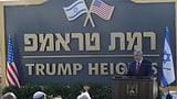 Israel benennt neue Siedlung nach Trump (Artikel enthält Video)