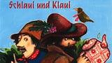 «Schlaui und Klaui» (Artikel enthält Audio)