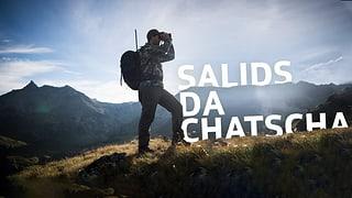 Salids da chatscha – quai èsi stà (Artitgel cuntegn audio)