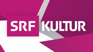 Das Neueste von SRF Kultur