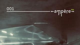 «Ampère»: Dein neuer Wegbegleiter in die Untiefen der Electronica