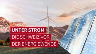Die Zukunft des Stromlands Schweiz