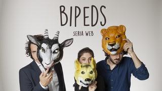 Bipeds: «L'uman è in animal sco auters er»