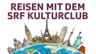 SRF Kulturclub Reisen
