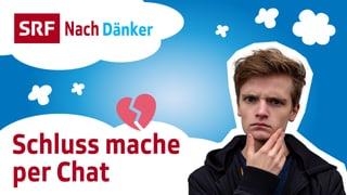 Video «Nachdänker: Schluss mache per Chat? (3/5)» abspielen
