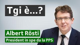 Albert Rösti: ina tscherna da cuntinuitad per la PPS
