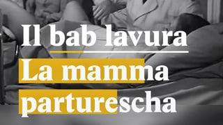 Laschar ir Video «Il congedi da paternitad – impussibel?»
