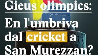 Laschar ir Video «Gieus olimpics: En l'umbriva dal cricket a San Murezzan?»