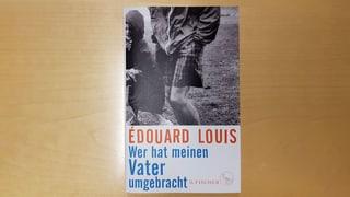 Verlosung Verlosung: «Wer hat meinen Vater umgebracht» von Édouard Louis