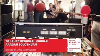 Tag der offenen Tür im Studio Aarau am 30. August