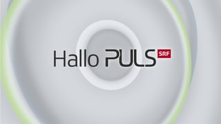 «Hallo Puls» – Das will ich wissen!