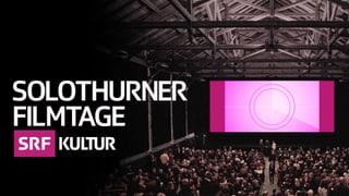 Die Solothurner Filmtage Werkschau des Schweizer Films