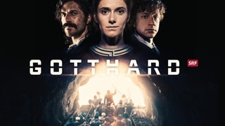 «Gotthard» bei SRF Kultur «Gotthard» – das TV-Highlight