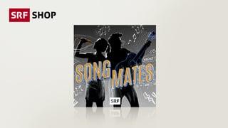 «Songmates»-Songs kaufen «Songmates»-Songs kaufen