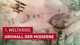 «10vor10»-Sommerserie: 1. Weltkrieg – Urknall der Moderne