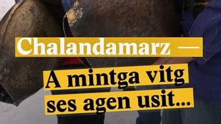 Laschar ir Video «Chalandamarz - A mintga vitg ses agen usit...»