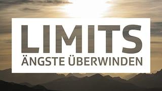 Limits - Ängste Überwinden Mitmachen und Ängste Überwinden