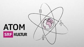 Atom – strahlendes Erbe