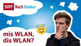 Video «Nachdänker: Mis WLAN, dis WLAN? (5/5)» abspielen