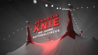 Dynastie Knie – 100 Jahre Nationalcircus