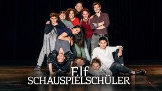 «Elf Schauspielschüler» SRF-Doku übers Schauspielstudium