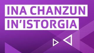 Ina chanzun - In'istorgia