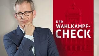 «10vor10»-Serie: Der Wahlkampf-Check