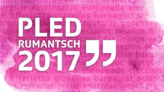 A la tschertga dal Pled rumantsch 2017