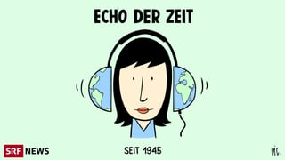 75 Jahre «Echo der Zeit» Die Highlights aus dem Jubiläumsjahr