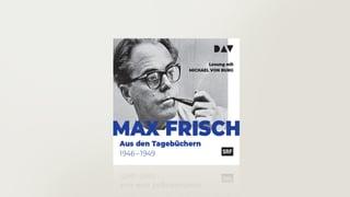 Max Frisch - Aus den Tagebüchern 1946 - 1949