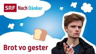 Video «Nachdänker: Brot vo gester (1/5)» abspielen