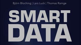 Warum Smart Data besser ist als Big Data