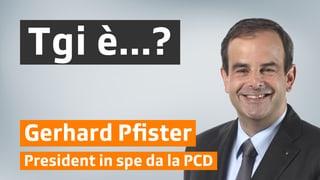 Gerhard Pfister: betg adina dal medem avis sco sia partida