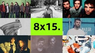 8x15: Das sind die Schweizer Acts von morgen