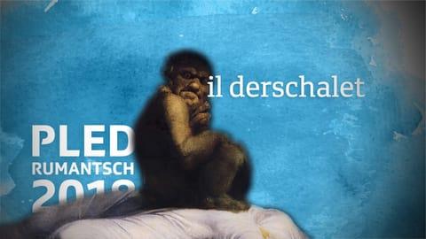Il «derschalet» è il Pled Rumantsch 2018  (Artitgel cuntegn audio)