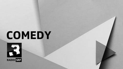 Comedy bei Radio SRF 3