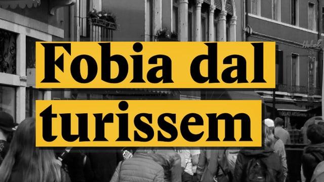 Laschar ir video «Fobia dal turissem?»