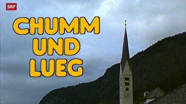 Logo da l'emissiun dad SRF «Chumm und lueg»