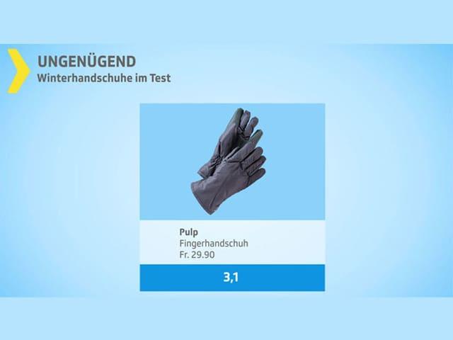Das Resultat vom Pulp-Handschuh ist ungenügend mit der Note 3.1