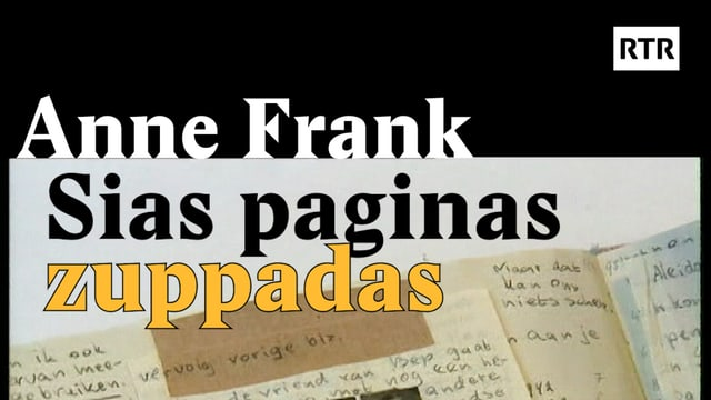 Laschar ir video «Anne Frank - Sias paginas zuppadas»