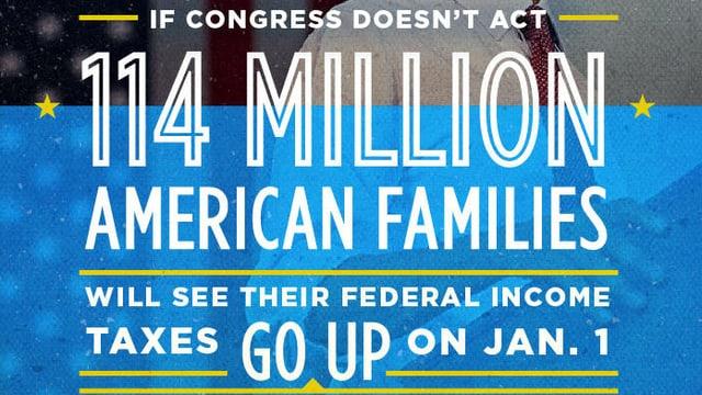 Spruch: Wenn der Kongress nicht handelt, werden 114 Mio. amerikanische Familien am 1. Januar zusehen, wenn die Steuern erhöht werden.