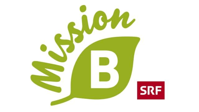 Macht mit bei «Mission B»
