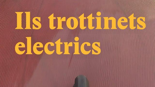 Laschar ir video «Ils trottinets electrics - Tge è lubì e tge betg?»