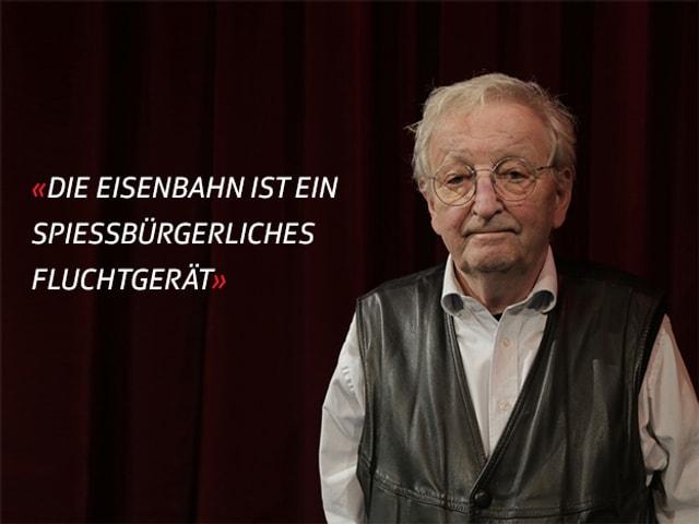 Peter Bichsel neben dem Zitat: «Die Eisenbahn ist ein spiessbürgerliches Fluchtgerät»