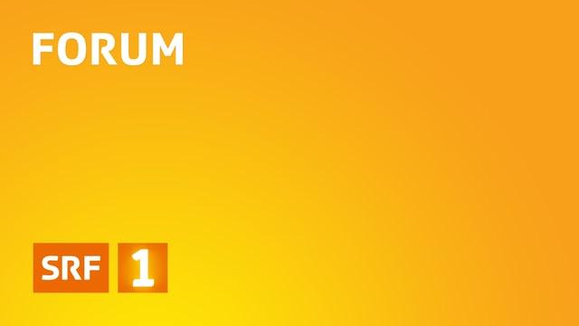Diskutieren Sie mit in der Sendung «Forum»