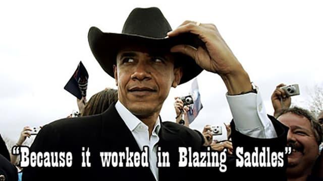 """Barack Obama mit Cowboyhut über dem Kommentar: Weil es im Film """"Blazing Saddles"""" funktioniert hat."""